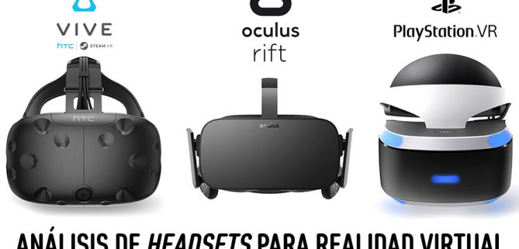 Cascos VR, análisis superficial: Oculus Rift, HTC Vive, Playstation VR y Microsoft Mixed Reality